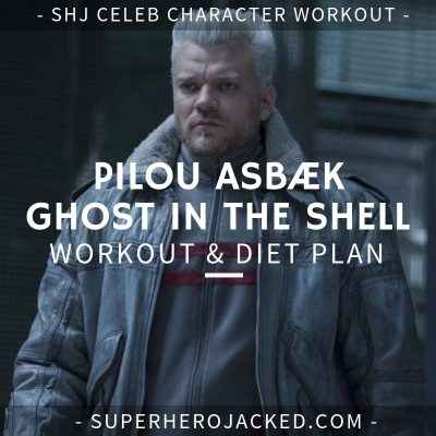 Pilou Asbæk Ghost in the Shell Workout and Diet