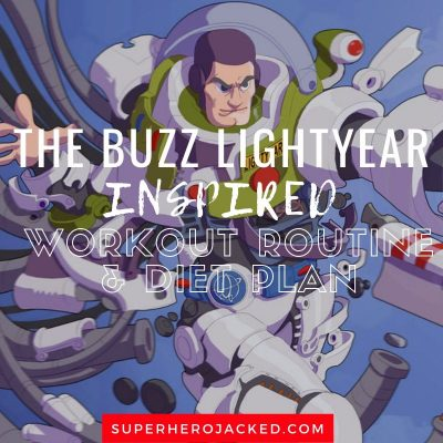 The Buzz Lightyear Inspired Workout and Diet