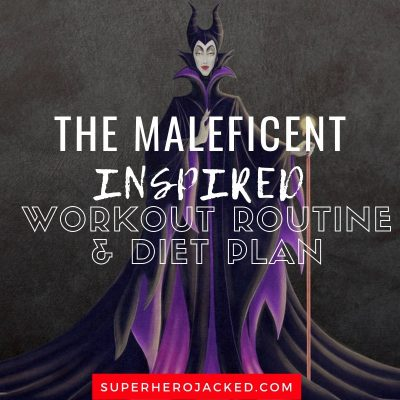 The Maleficent Inspired Workout and Diet
