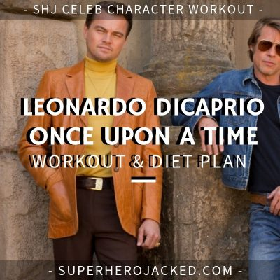 Leonardo DiCaprio Once Upon a Time Workout and Diet