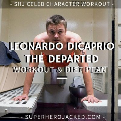 Leonardo DiCaprio The Departed Workout and Diet