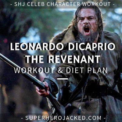 Leonardo DiCaprio The Revenant Workout and Diet