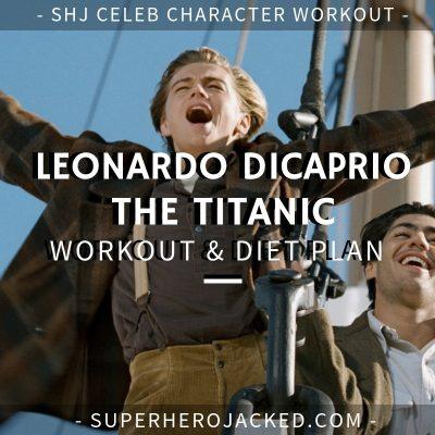 Leonardo DiCaprio The Titanic Workout and Diet