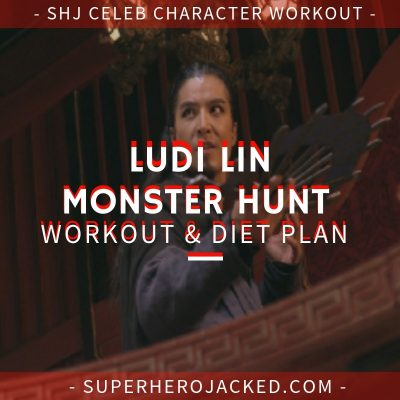 Ludi Lin Monster Hunt Workout and Diet