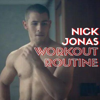 Nick Jonas Workout