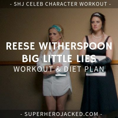 Reese Witherspoon Big Little Lies Workout and Diet