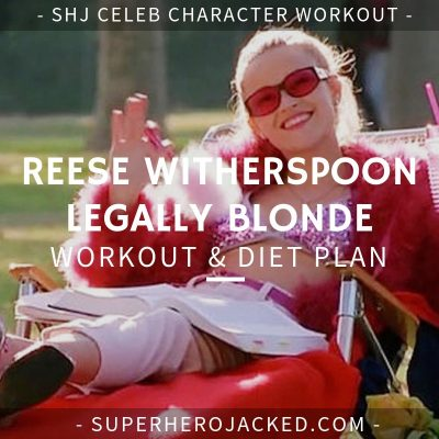 Reese Witherspoon Legally Blonde Workout and Diet