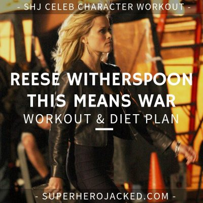 Reese Witherspoon This Means War Workout and Diet
