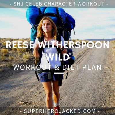 Reese Witherspoon Wild Workout and Diet