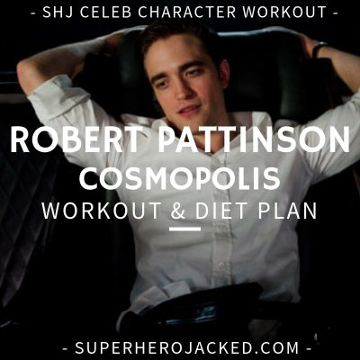 Robert Pattinson Cosmopolis Workout and Diet