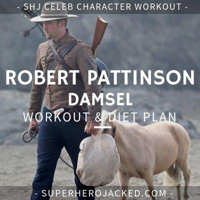 Robert Pattinson Damsel Workout and Diet
