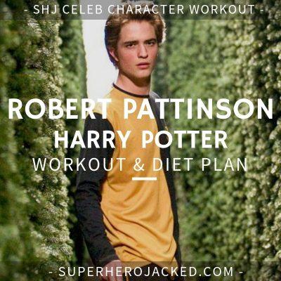 Robert Pattinson Harry Potter Workout and Diet