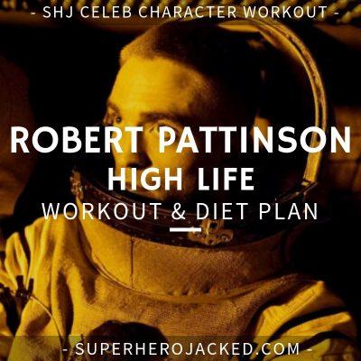 Robert Pattinson High Life Workout and Diet