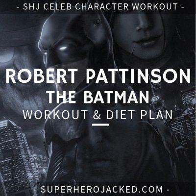 Robert Pattinson The Batman Workout and Diet