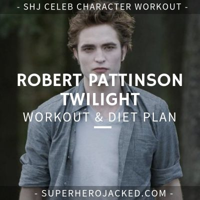 Robert Pattinson Twilight Workout and Diet