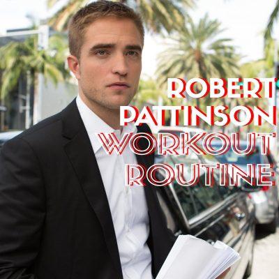 Robert Pattinson Workout