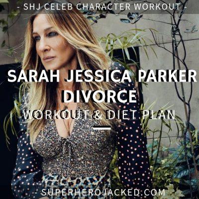 Sarah Jessica Parker Divorce Workout and Diet