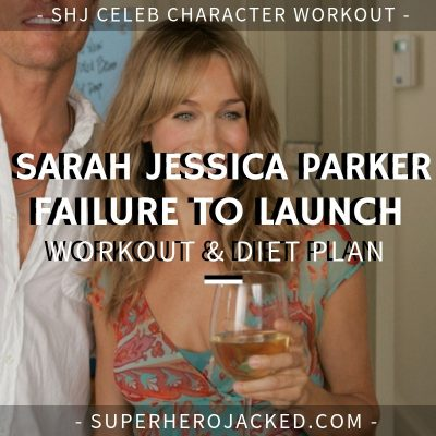 Sarah Jessica Parker Failure To Launch Workout and Diet