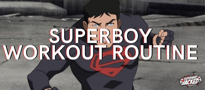 Superboy Workout Routine