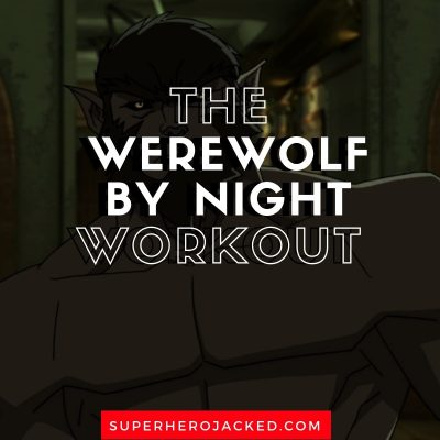Werewolf By Night Workout and Diet