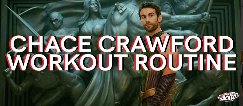 Chace Crawford Workout Routine