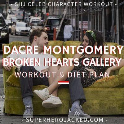 Dacre Montgomery Broken Hearts Gallery Workout Routine