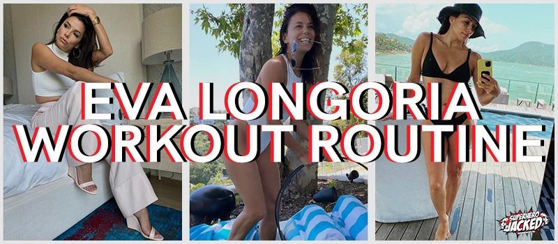 Eva Longoria Workout Routine