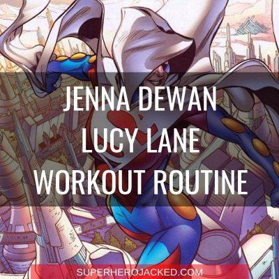 Jenna Dewan Lucy Lane Workout