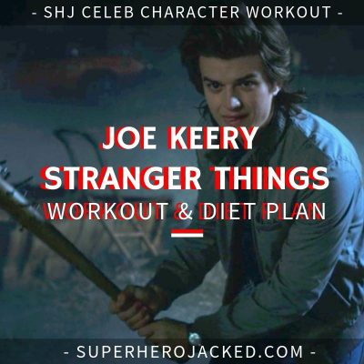 Joe Keery Stranger Things Workout and Diet