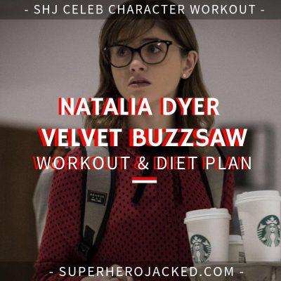 Natalia Dyer Velvet Buzzsaw Workout and Diet