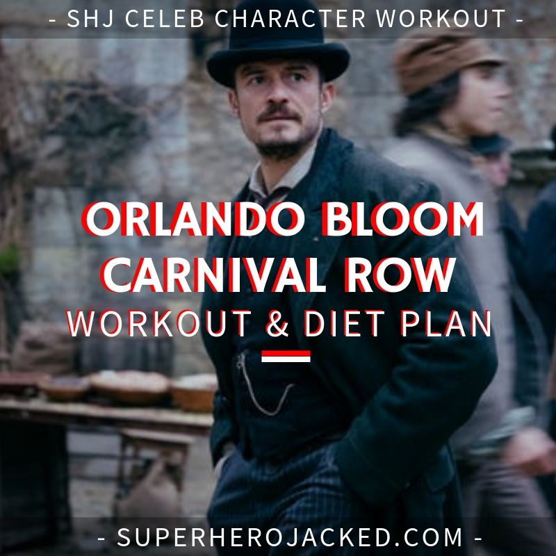 Orlando Bloom Carnival Row Workout and Diet