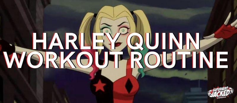Harley Quinn Workout Routine