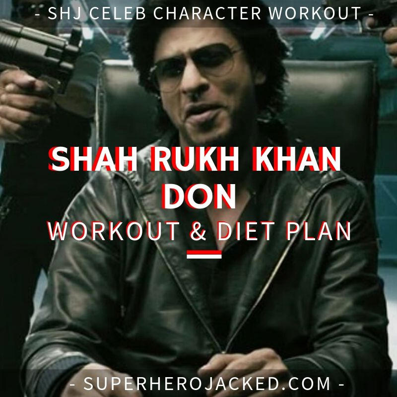 Shah Rukh Khan Don Workout and Diet