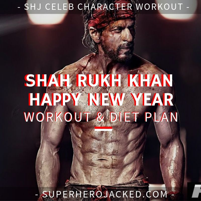 Shah Rukh Khan Happy New Year Workout and Diet