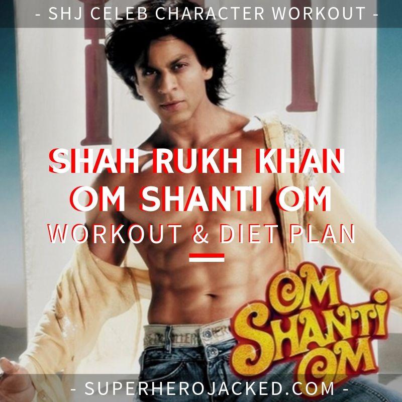 Shah Rukh Khan Om Shanti Om Workout and Diet