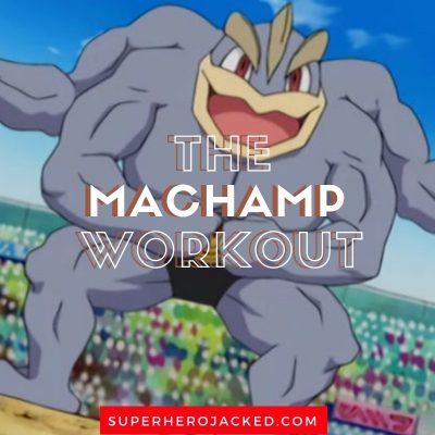 The Machamp Workout