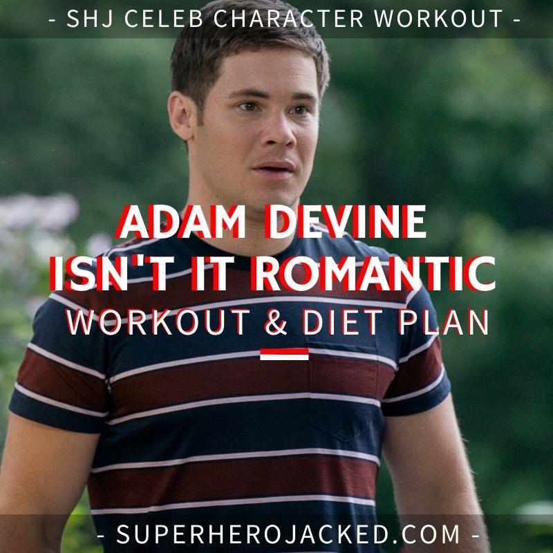 Adam Devine Isn't It Romantic Workout and Diet