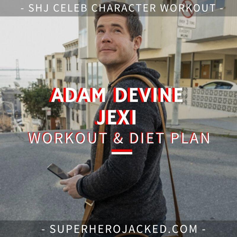 Adam Devine Jexi Workout and Diet