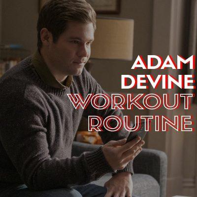 Adam Devine Workout