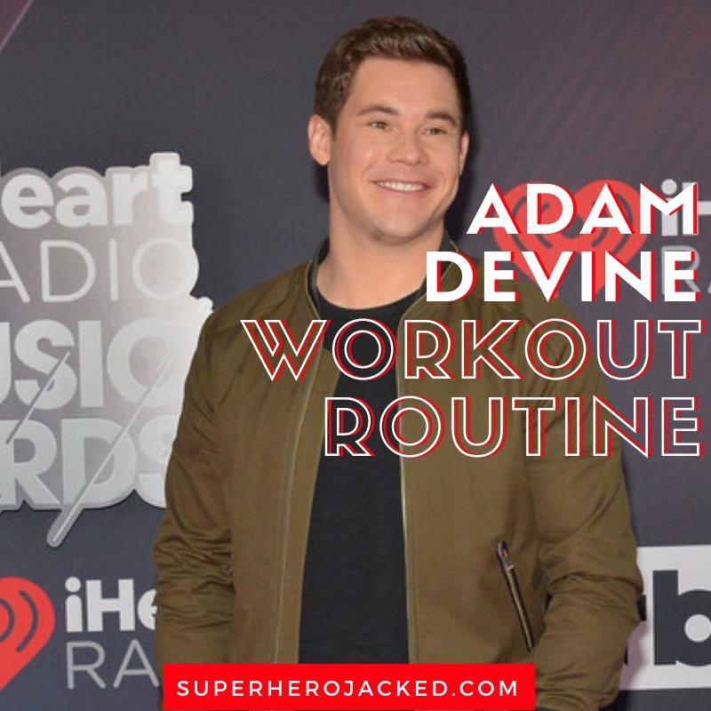 Adam Devine Workout Routine