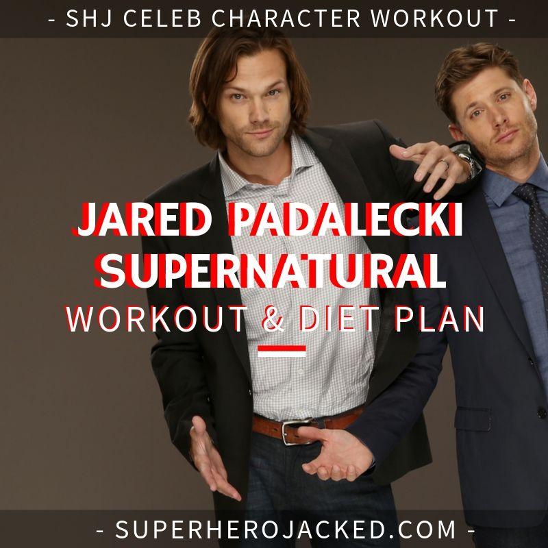 Jared Padalecki Supernatural Workout and Diet