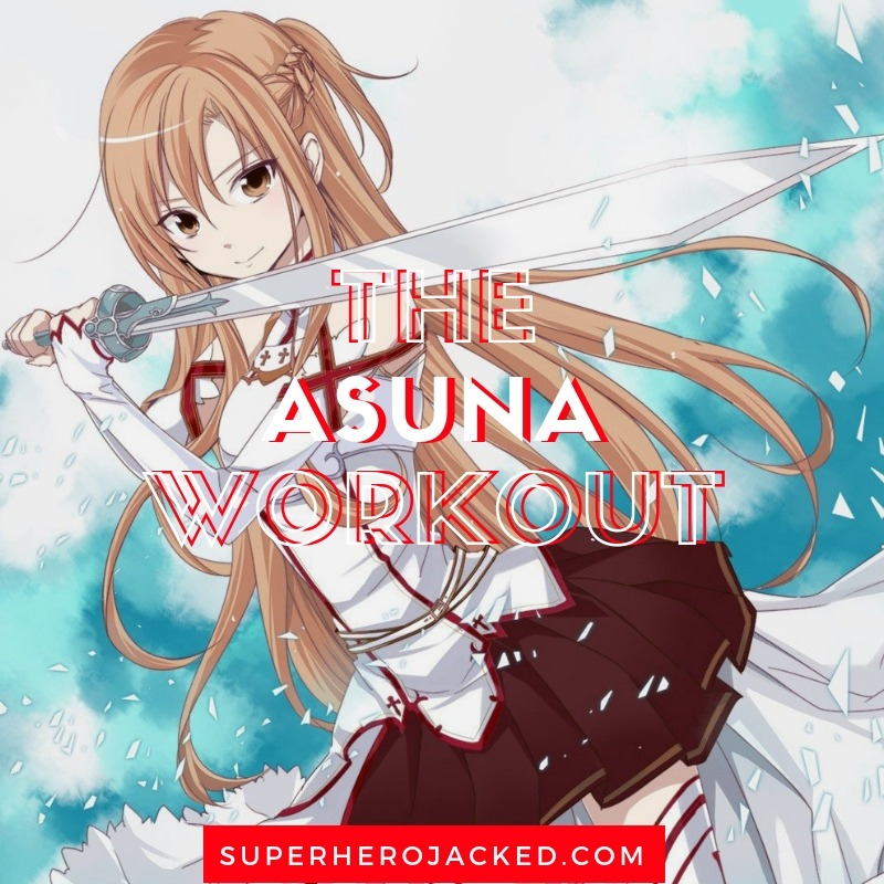 The Asuna Workout