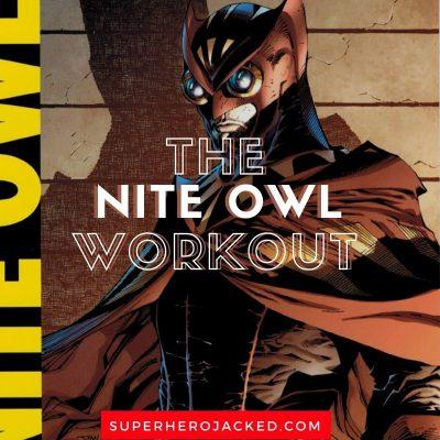 The Nite Owl Workout Routine
