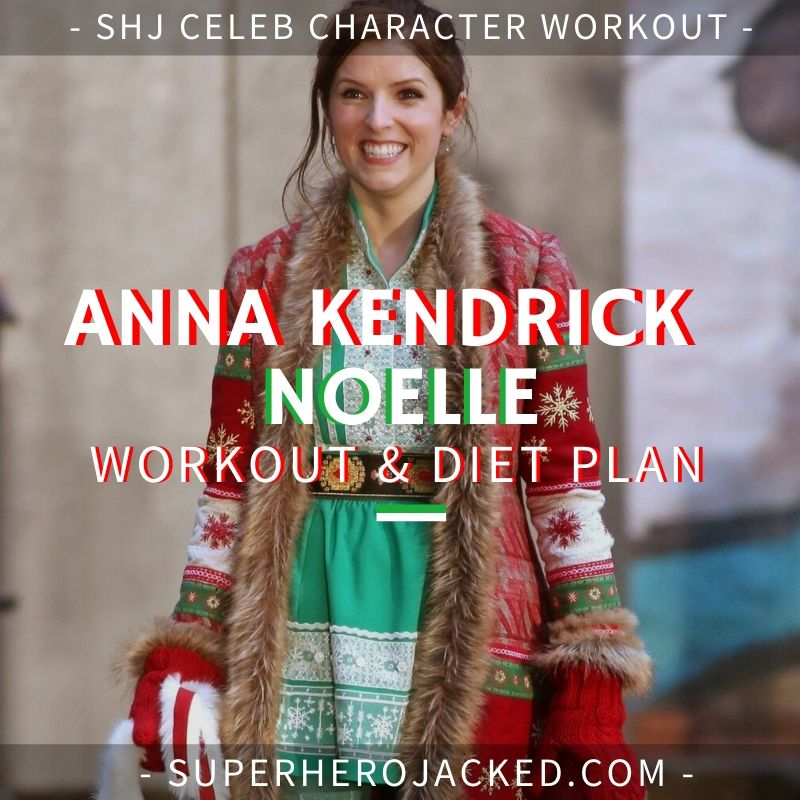 Anna Kendrick Noelle Workout Routine and Diet Plan