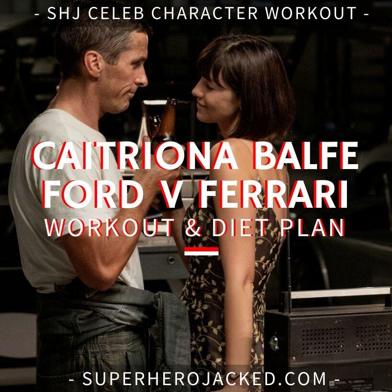 Caitriona Balfe Ford v Ferrari Workout and Diet