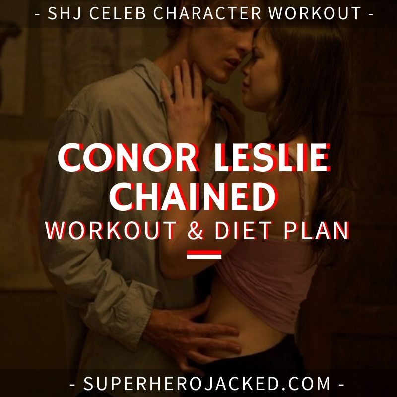 Conor Leslie Chained Workout Routine and Diet Plan