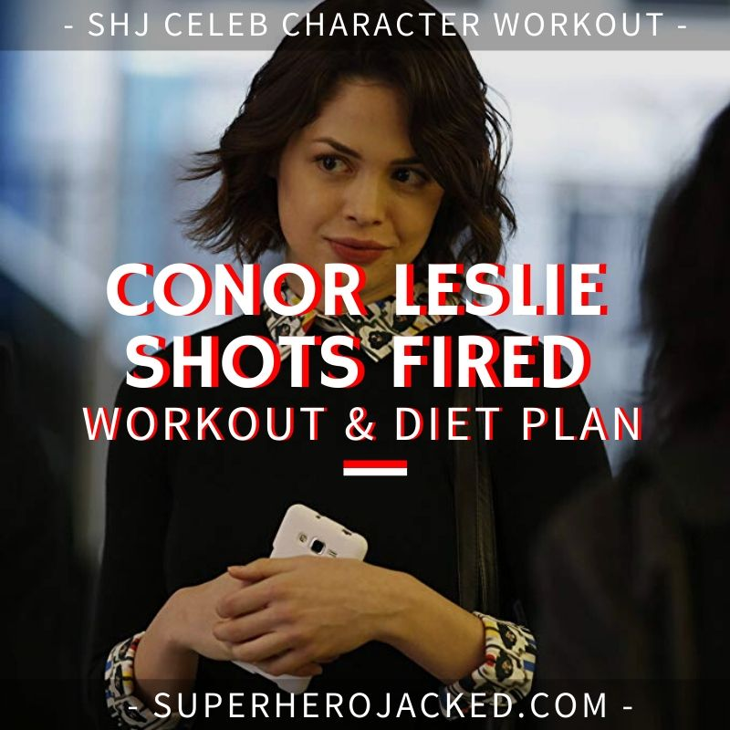 Conor Leslie Shots Fired Workout Routine and Diet Plan