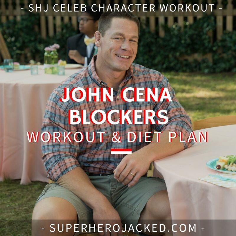 John Cena Blockers Workout and Diet