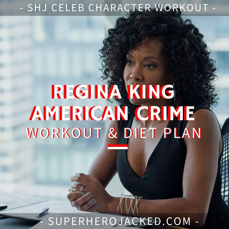 Regina King American Crime Workout and Diet