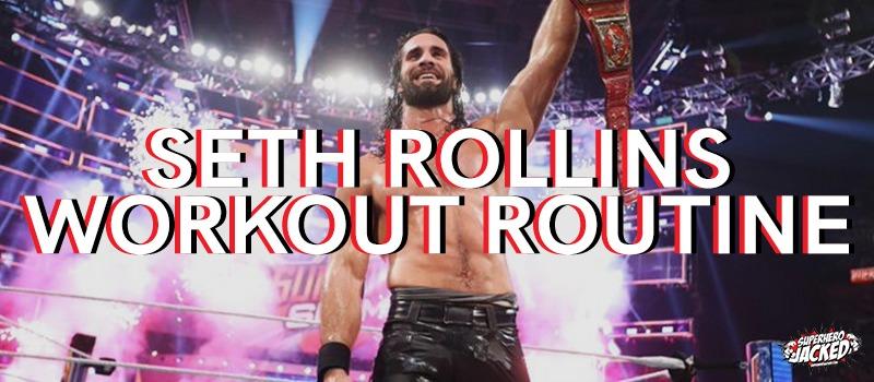Seth Rollins Workout Routine